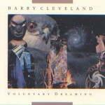 CD cover of Voluntary Dreaming by Barry Cleveland